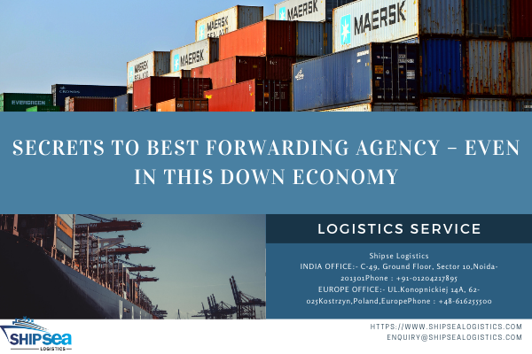 SECRETS To BEST FORWARDING AGENCY – Even In This Down Economy